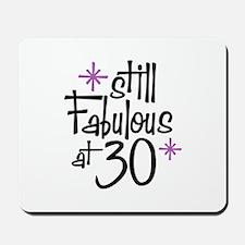 Still Fabulous at 30 Mousepad
