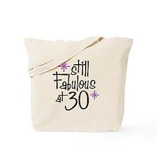 Still Fabulous at 30 Tote Bag