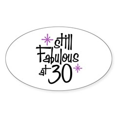 Still Fabulous at 30 Oval Decal
