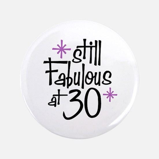 "Still Fabulous at 30 3.5"" Button"
