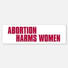 Abortion Harms Women Bumper Bumper Bumper Sticker