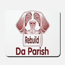 Rebuild Da Parish Mousepad