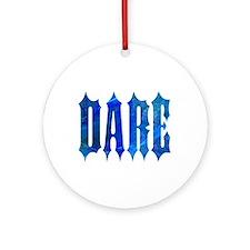 Dare Ornament (Round)