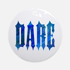 Dare Ornament (Round)