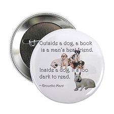 "Outside a Dog 2.25"" Button"