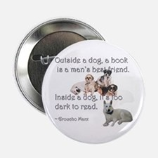 "Outside a Dog 2.25"" Button"