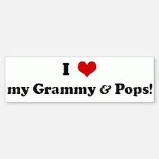 I Love my Grammy & Pops! Bumper Bumper Bumper Sticker