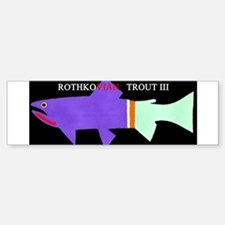 Rothko Trout Bumper Bumper Bumper Sticker