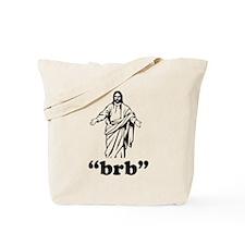 Jesus BRB Tote Bag