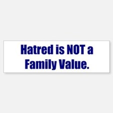 Hatred is NOT a Family Value.