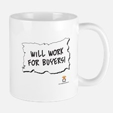 Will Work For Buyers! - Mug