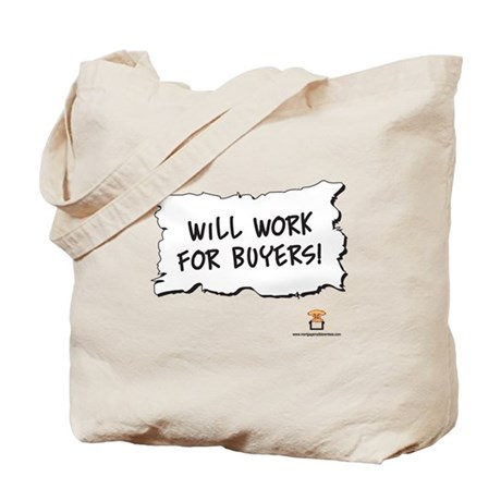Will Work For Buyers! - Tote Bag