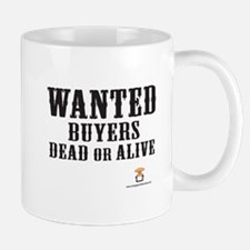 WANTED Buyers Dead Or Alive - Mug