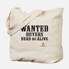 WANTED Buyers Dead Or Alive - Tote Bag