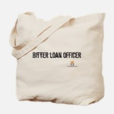 BITTER LOAN OFFICER - Tote Bag