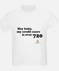 Hey Baby, My Credit Score is T-Shirt