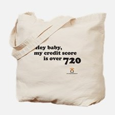Hey Baby, My Credit Score is Tote Bag