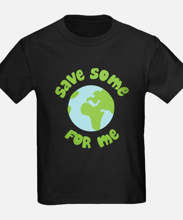 Save Some (Planet Earth) For Me T