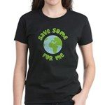Save Some (Planet Earth) For Me Women's Dark T-Shi