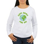 Save Some (Planet Earth) For Me Women's Long Sleev
