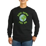 Save Some (Planet Earth) For Me Long Sleeve Dark T
