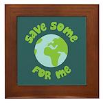 Save Some (Planet Earth) For Me Framed Tile