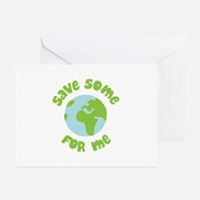 Save Some (Planet Earth) For Me Greeting Card