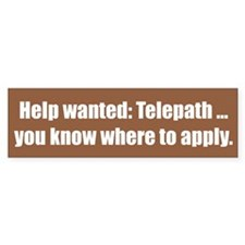 Help wanted: Telepath ... you know where to apply.