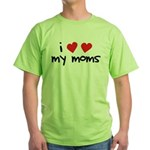 I Love My Moms Green T-Shirt
