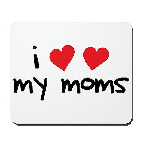 I Love My Moms Mousepad