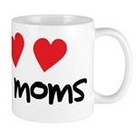 I Love My Moms Mug