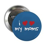 "I Love My Moms 2.25"" Button (100 pack)"
