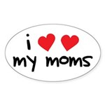 I Love My Moms Oval Sticker (10 pk)
