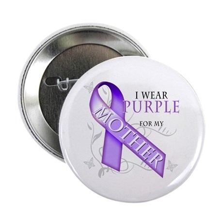 "I Wear Purple for My Mother 2.25"" Button (10 pack)"