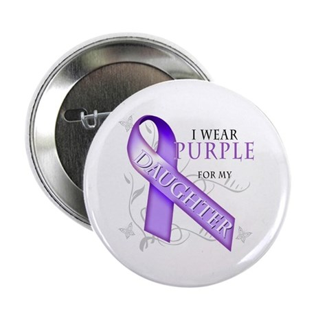 "I Wear Purple for My Daughter 2.25"" Button"