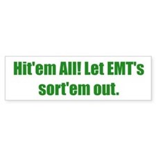 Hit'em All! Let EMT's sort'em out.