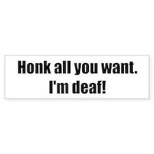 Honk all you want. I'm deaf!