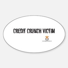 CREDIT CRUNCH VICTIM - Oval Decal