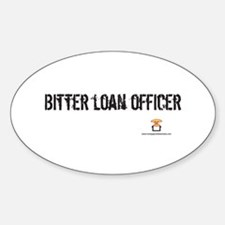 BITTER LOAN OFFICER - Oval Decal