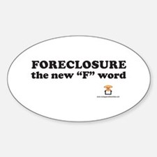 """FORECLOSURE the new """"F"""" word Oval Decal"""