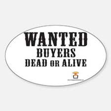 WANTED Buyers Dead Or Alive - Oval Decal