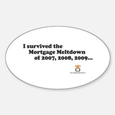 I Survived Mortgage Meltdown Oval Decal