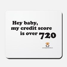Hey Baby, My Credit Score is Mousepad