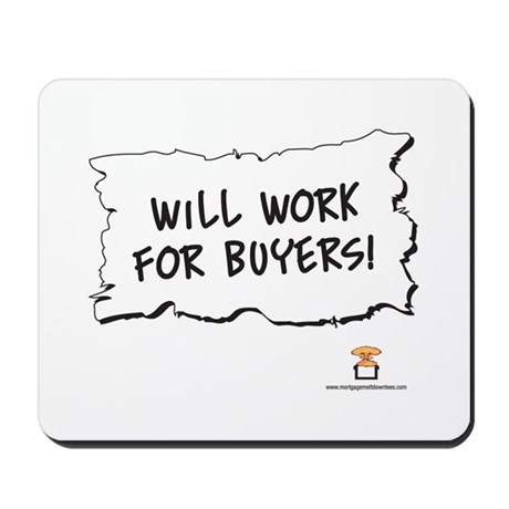 Will Work For Buyers! - Mousepad