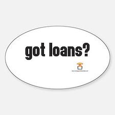 got loans? - Oval Decal