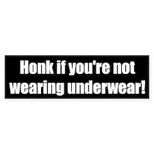 Honk if you're not wearing underwear!