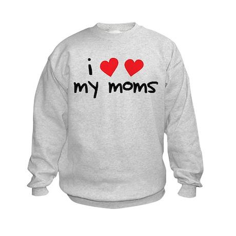 I Love My Moms Kids Sweatshirt