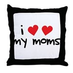 I Love My Moms Throw Pillow