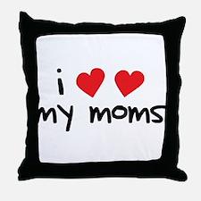 I Love My Moms Throw Pillow