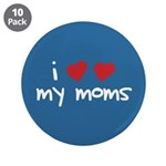 "I Love My Moms 3.5"" Button (10 pack)"